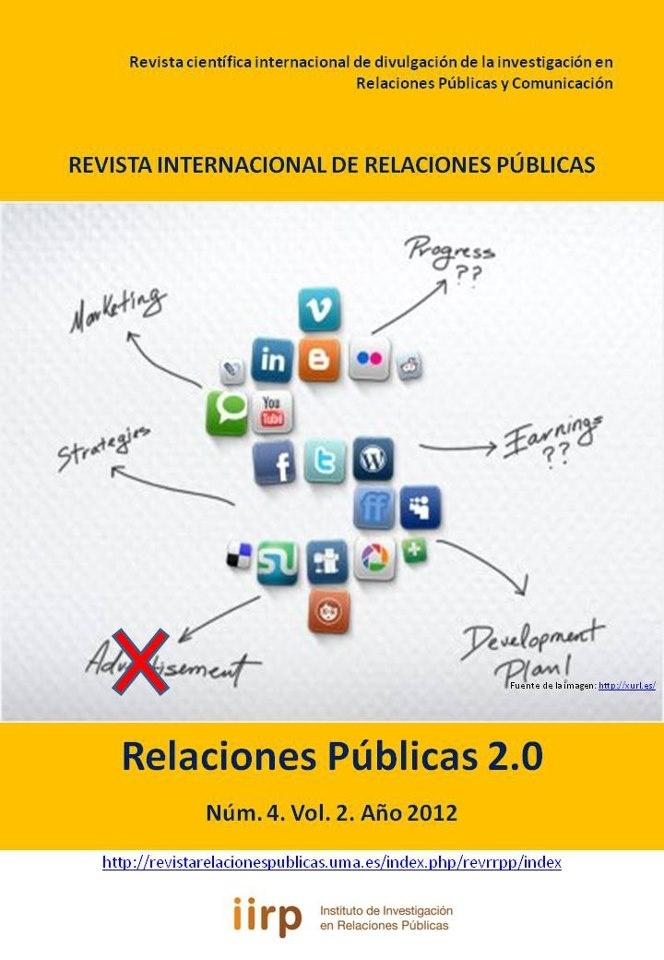 Colecciones en esta comunidad:      Rev. Int. Relac. Públicas. Vol 1 No 1 (Ene - Jun 2011). Panorama Internacional de las Relaciones Públicas     Rev. Int. Relac. Públicas. Vol 1 No 2 (Jul - Dic 2011). Dirección de comunicación     Rev. Int. Relac. Públicas. Vol 2 No 3 (Ene - Jun 2012). Reiniciando las Relaciones Públicas     Rev. Int. Relac. Públicas. Vol 2 No 4 (Jul - Dic 2012). Relaciones Públicas 2.0