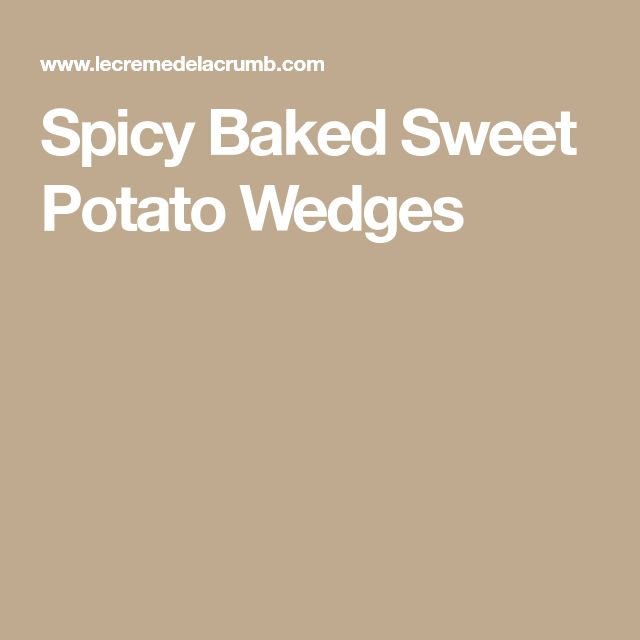 Spicy Baked Sweet Potato Wedges