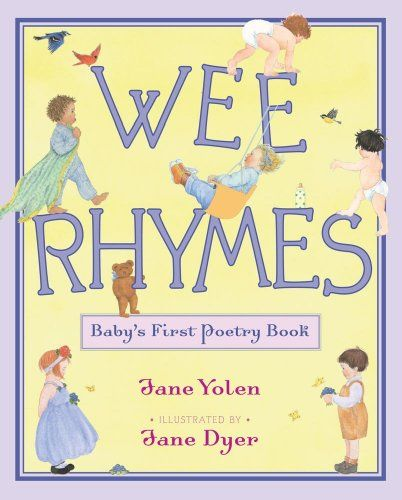 Wee Rhymes: Baby's First Poetry Book by Jane Yolen