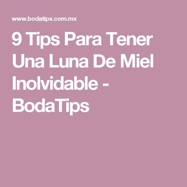 9 Tips Para Tener Una Luna De Miel Inolvidable - BodaTips