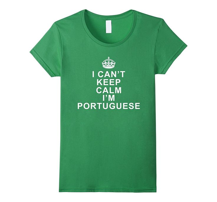 I Can't Keep Calm I'm Portuguese Funny T-Shirt