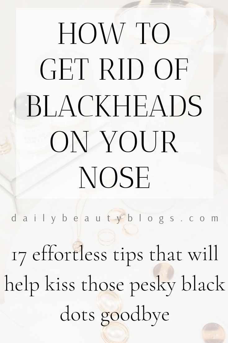 414243e11bbd590f11a120f9b3fc8d55 - How To Get Rid Of Black Dots On Your Nose