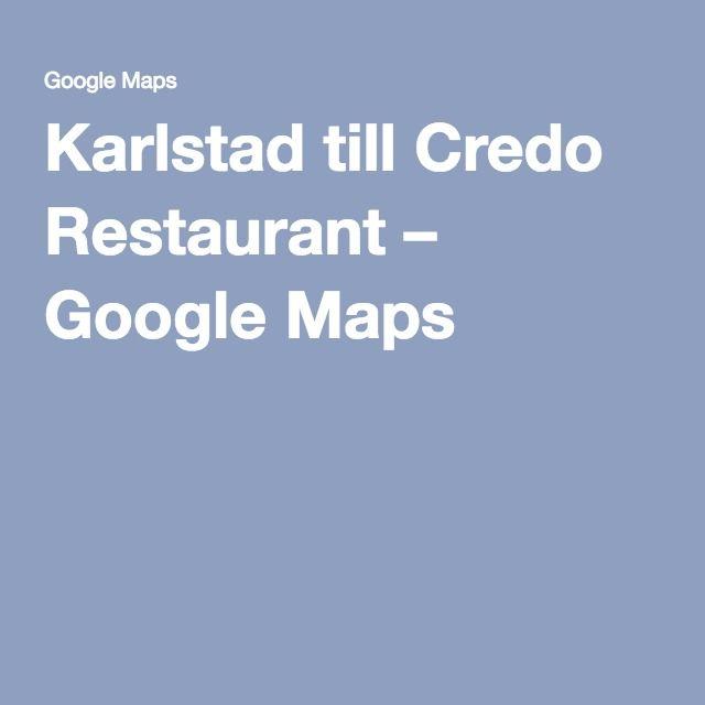 Karlstad till Credo Restaurant – Google Maps