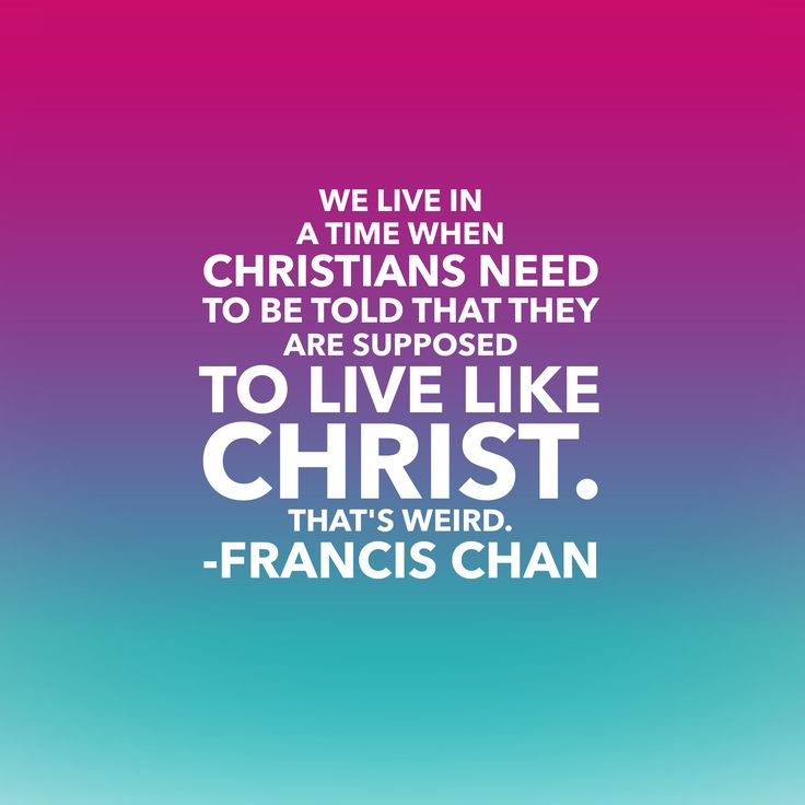 Love this quote from Francis Chan.