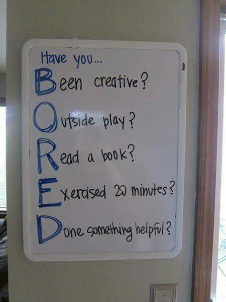 No reason to be bored! Spend you time learning and doing new things
