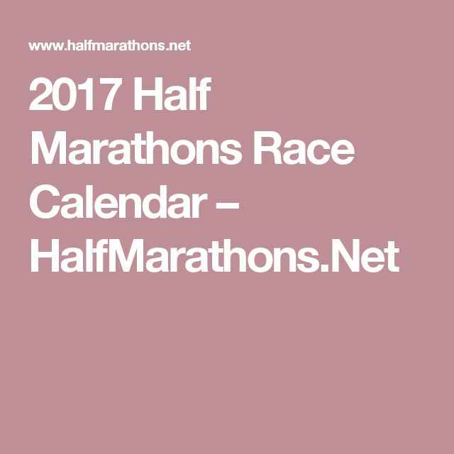 2017 Half Marathons Race Calendar – HalfMarathons.Net