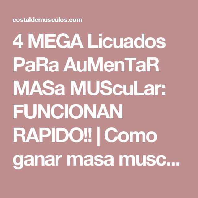 4 MEGA Licuados PaRa AuMenTaR MASa MUScuLar: FUNCIONAN RAPIDO!! | Como ganar masa muscular rapido y facil 2017