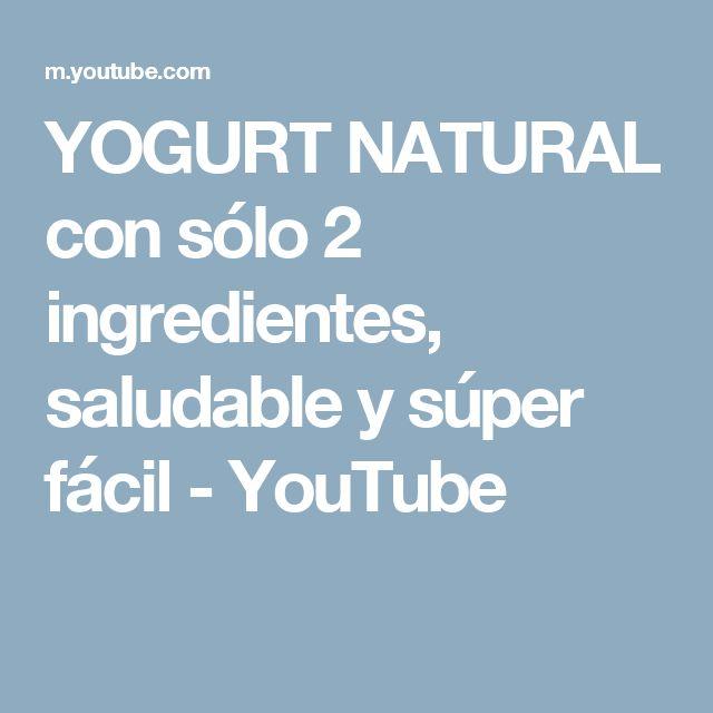 YOGURT NATURAL con sólo 2 ingredientes, saludable y súper fácil - YouTube