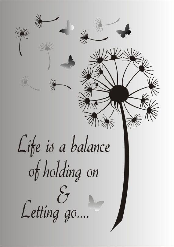 Das Leben ist ein Gleichgewicht zwischen Festhalten und Loslassen – Wiederverwen…