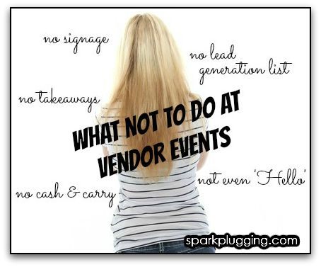 What Not to Do at Vendor Events
