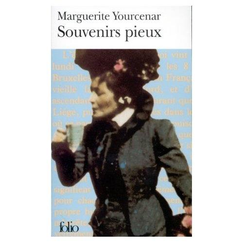 Marguerite Yourcenar - Souvenirs pieux