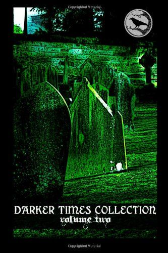 Darker Times Collection Volume Two: 2 by Laurence Sullivan http://www.amazon.co.uk/dp/149737099X/ref=cm_sw_r_pi_dp_e3-5vb0HVS3HP