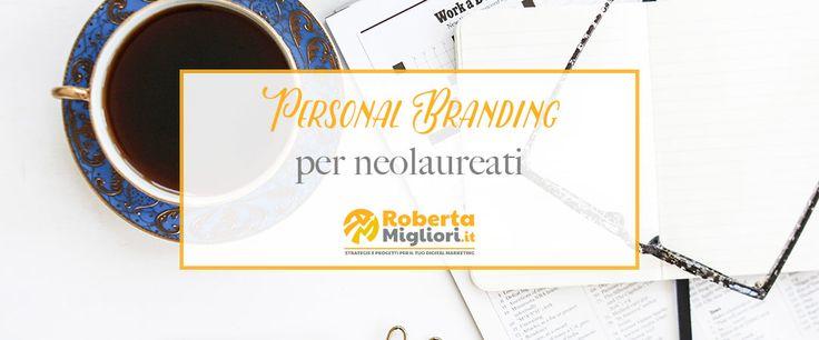 Personal branding per neolaureati: un metodo in 4 passi