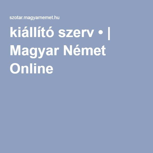 kiállító szerv • | Magyar Német Online