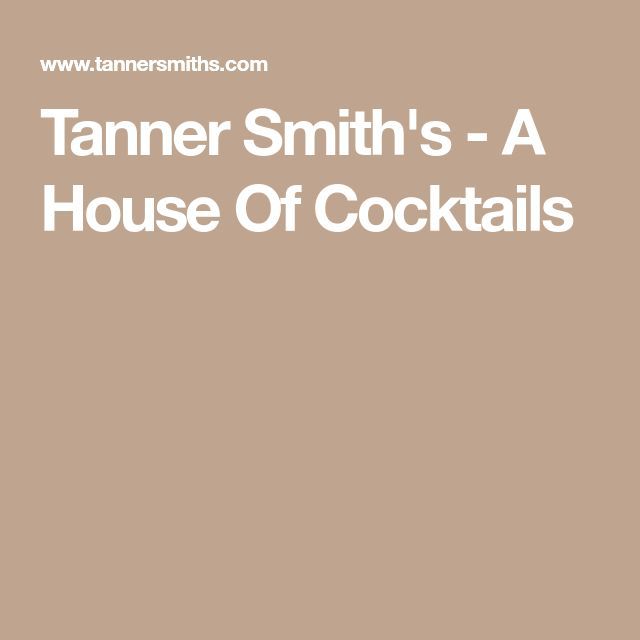 Tanner Smith's - A House Of Cocktails