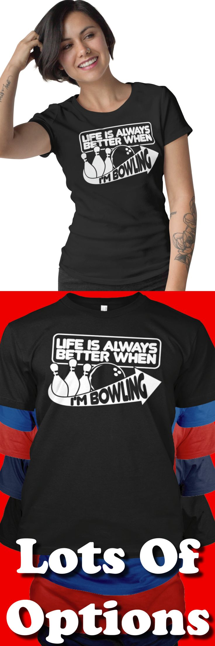 Bowling Shirts: Do You Love Bowling? Great Bowling Gift! Lots Of Sizes & Colors. Love Bowling? Love Funny Bowling Shirts? Wear Bowling Shirts? Strict Limit Of 5 Shirts! Treat Yourself & Click Now! https://teespring.com/MH76-959