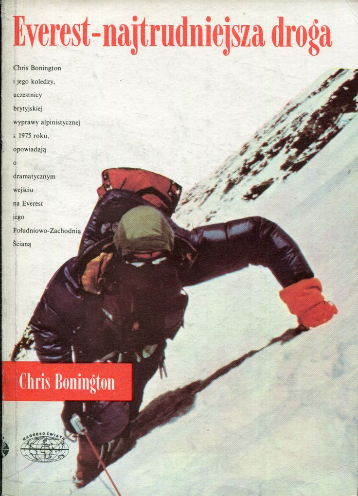 """""""Everest - najtrudniejsza droga"""" (Everest the Hard Way) Chris Bonington Translated by Wojciech Adamiecki Cover by Jerzy Malarski Book series Naokoło świata Published by Wydawnictwo Iskry 1987"""