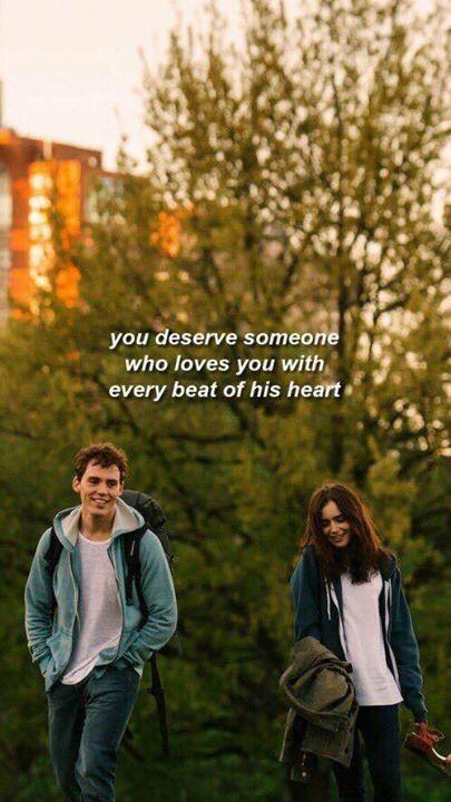 Tu mérites quelqu'un qui t'aime comme chaque battement de son coeur. Love, Rosie.