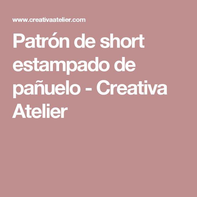 Patrón de short estampado de pañuelo - Creativa Atelier