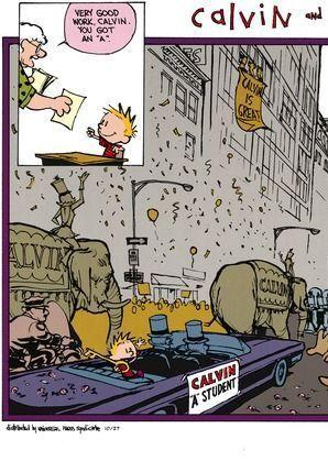"""Calvin and Hobbes, Friday Splitz! (1 of 2 DA) - Very good work, Calvin. You got an """"A"""""""