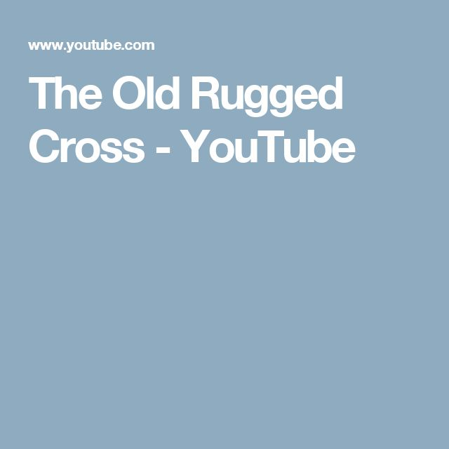 Wonderful The Old Rugged Cross   YouTube