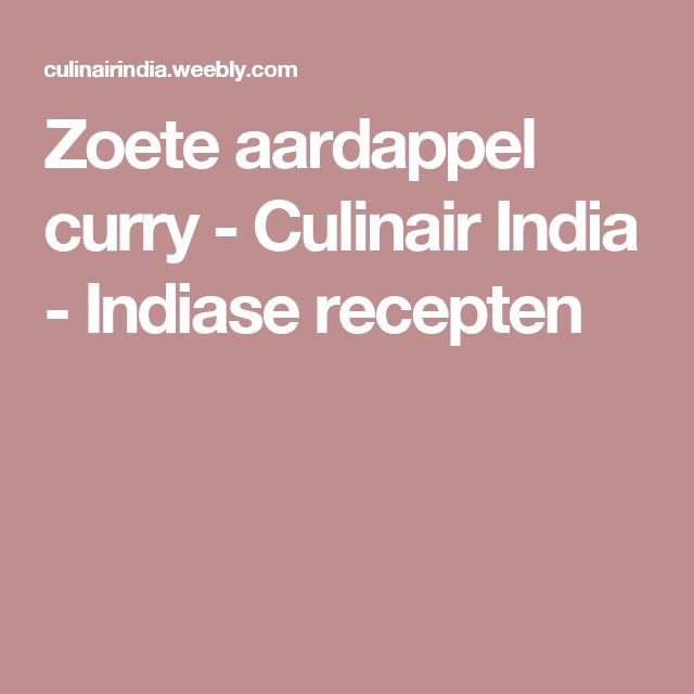 Zoete aardappel curry - Culinair India - Indiase recepten