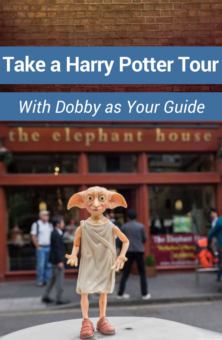 Dobby the House Elf is the best tour guide. With a snap of his fingers, he'll take you on a magical Harry Potter tour of Edinburgh and London in the UK