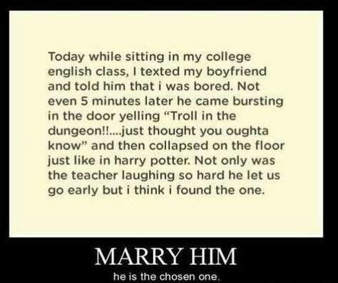 I'd marry him on the spot.
