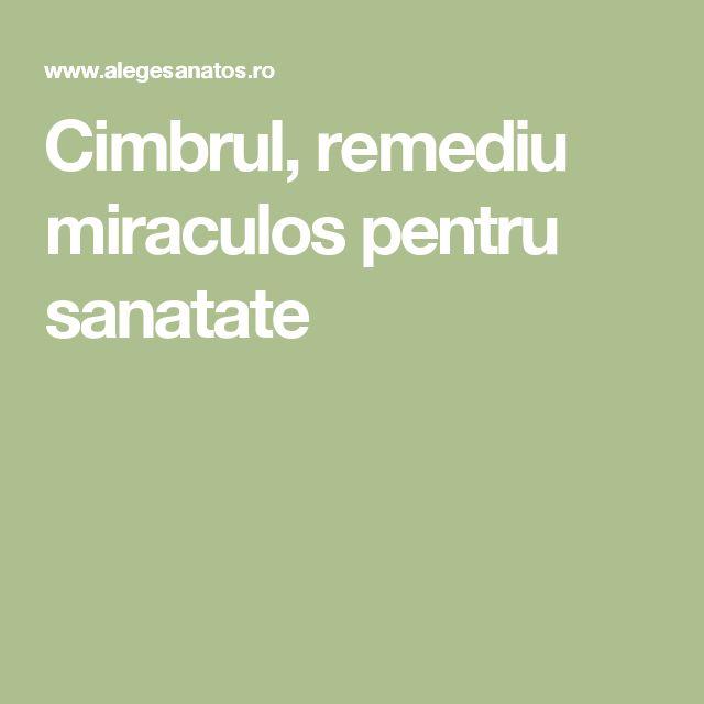 Cimbrul, remediu miraculos pentru sanatate