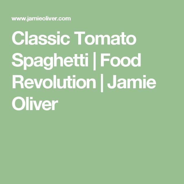 Classic Tomato Spaghetti | Food Revolution | Jamie Oliver