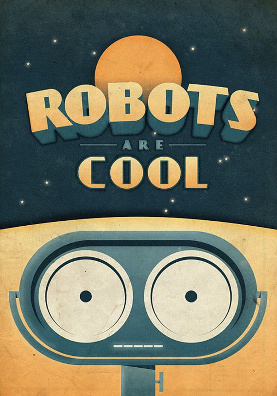 Robots are cool vintage poster retro art print great for Cool posters for bedrooms