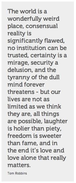 Tom Robbins says good things.