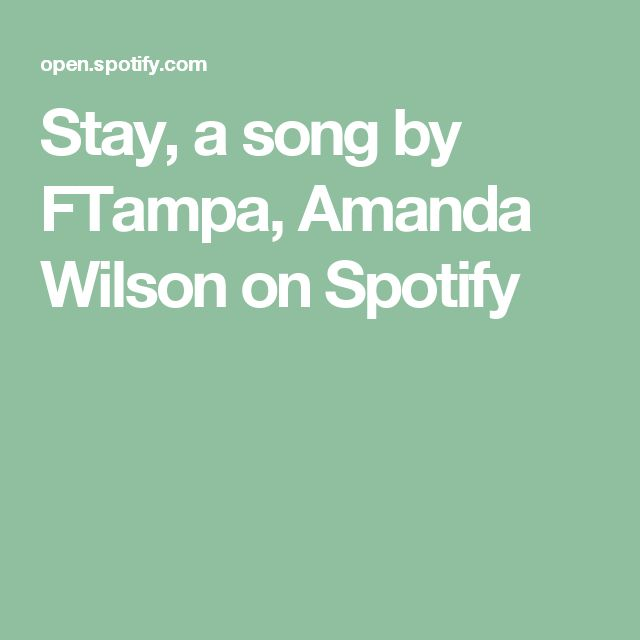 Stay, a song by FTampa, Amanda Wilson on Spotify