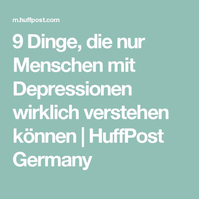 9 Dinge, die nur Menschen mit Depressionen wirklich verstehen können | HuffPost Germany