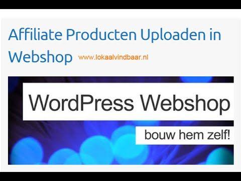 Affiliate Producten Uploaden in Webshop