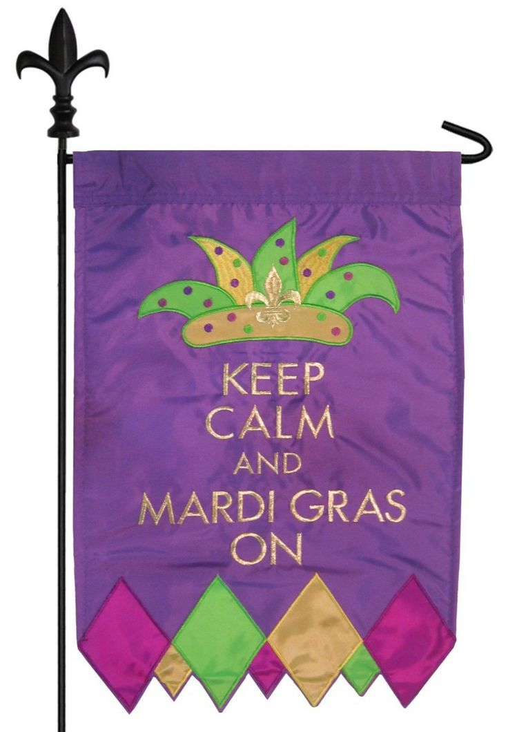 Keep Calm Mardi Gras Garden Flag With Brilliant Colors And Heavily  Embroidered Gold Letters That Read Correctly From Both Sides.