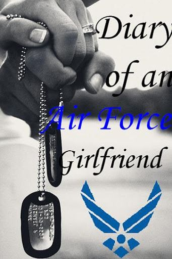 Diary of an Air Force girlfriend
