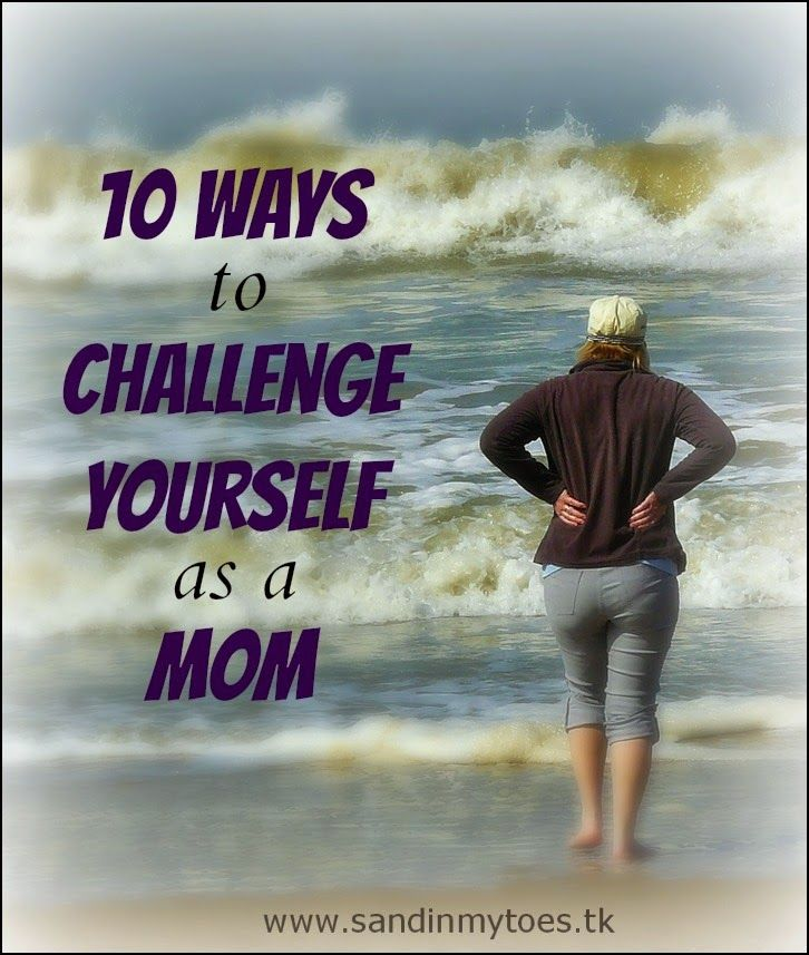 10 Challenges For Moms To Take | Sand In My Toes