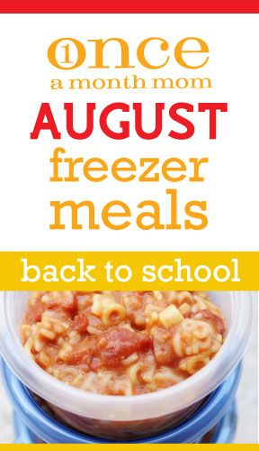 Back to School Mini August 2012 Menu- Fill your freezer with great back to school lunches! #freezercooking #lunch #backtoschool