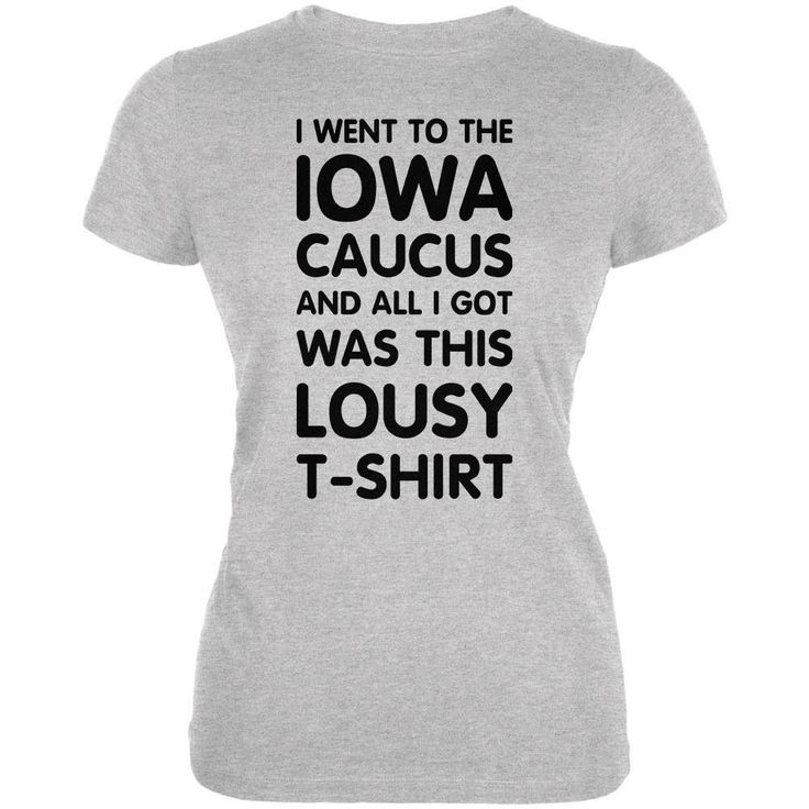Election 2016 This Lousy T-Shirt IOWA Caucus Heather Grey Juniors Soft T-Shirt