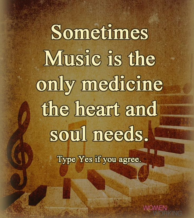 Music is medicine for the heart and the soul.