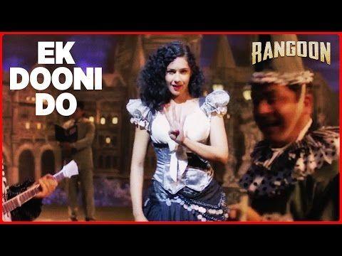 Ek Dooni Do Video Song | Rangoon | Saif Ali Khan, Kangana Ranaut, Shahid Kapoor | Kerala Lives
