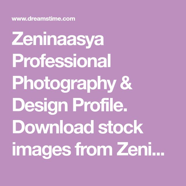 Zeninaasya Professional Photography & Design Profile. Download stock images from Zeninaasya today. Sign up for free and save 60% OFF.