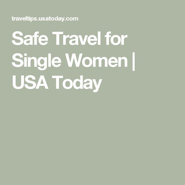 Safe Travel for Single Women | USA Today
