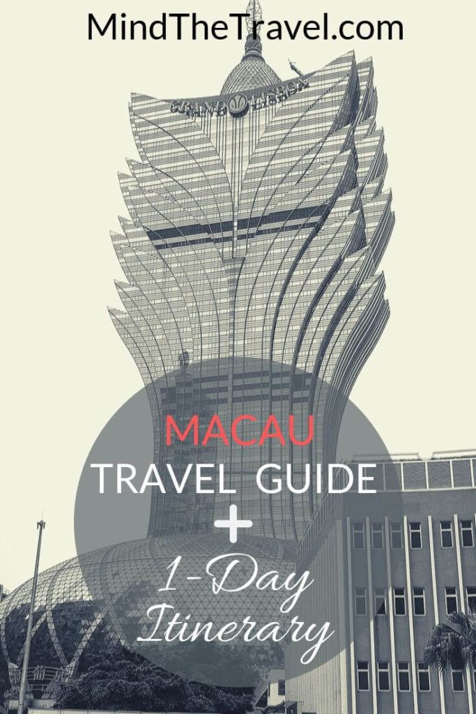 Macau Travel Guide: Where to Go and What to See in 24 Hours
