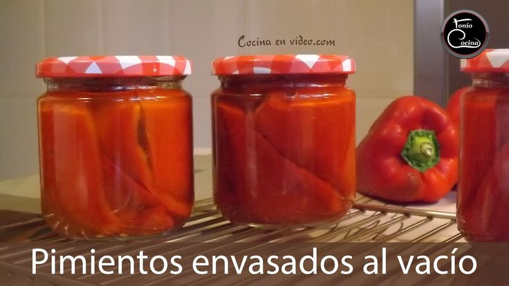 Cómo envasar al vacío pimientos asados - Hacer conserva     #TonioCocina...
