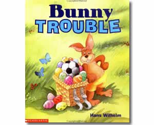 Bunny Trouble by Hans Wilhelm. Easter books for kids.  http://www.apples4theteacher.com/holidays/easter-fun/kids-books/bunny-trouble.html