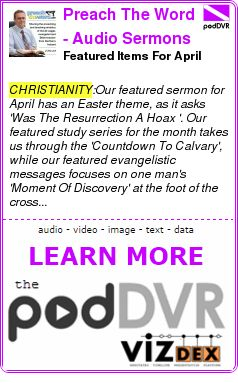 #CHRISTIANITY #PODCAST  Preach The Word - Audio Sermons    Featured Items For April    READ:  https://podDVR.COM/?c=6be64956-dba8-d8eb-5b54-9932cab1b3df