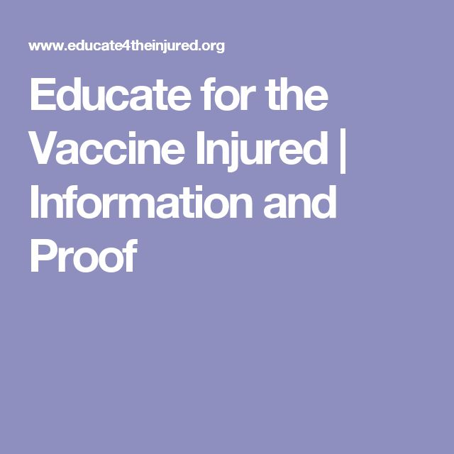 Educate for the Vaccine Injured | Information and Proof