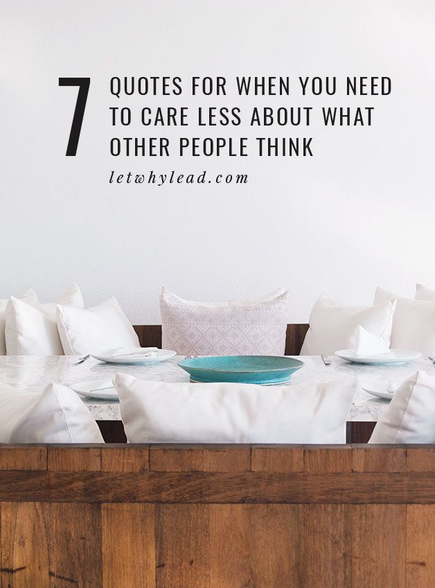 7 Quotes for When You Need to Care Less about What Other People Think (Printable)